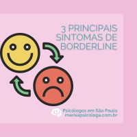 3 principais sintomas de Borderline